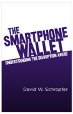 The SmartPhone Wallet - Understanding the Disruption Ahead